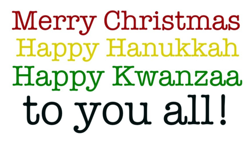 Merry Christmas, Happy Hanukkah, Happy Kwanza! | Uniquely Savvy